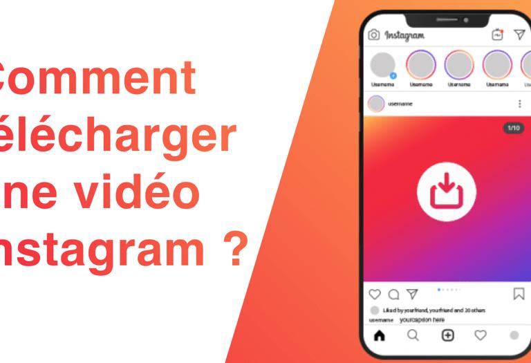 Comment telecharger une video instagram ? Tout savoir en 6 étapes