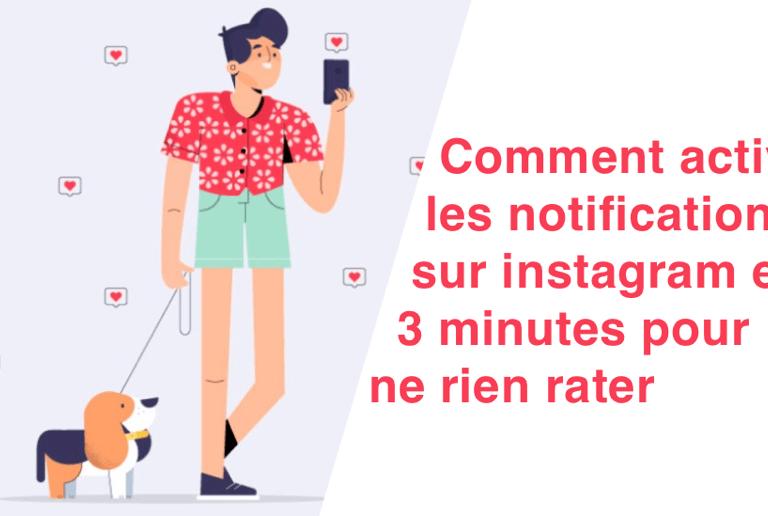 Comment activer les notifications sur instagram en 3 min pour ne rien rater