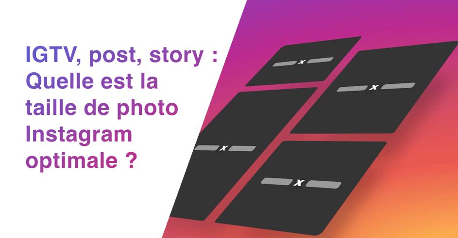 Quelle est la taille de photo Instagram optimale pour votre contenu ?