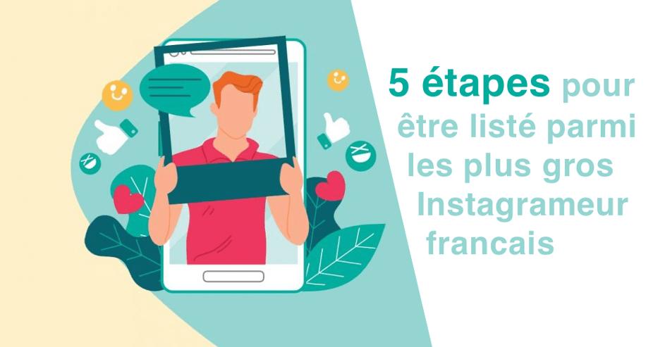 5 étapes pour faire partie du top 100 des instagrameur francais