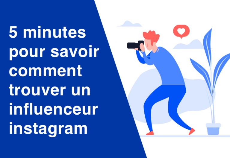 En 5 min: savoir comment trouver un influenceur instagram