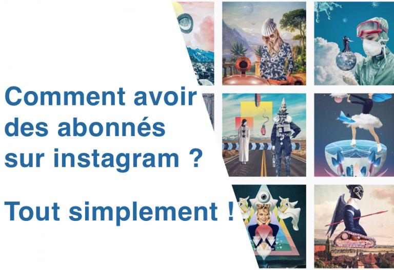Dès maintenant ! Comment avoir des abonnés sur instagram ?