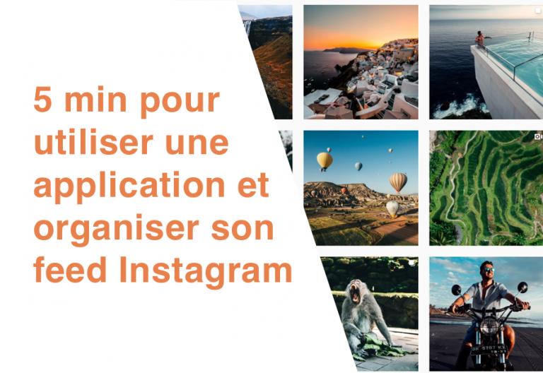 Les 4 applications à utiliser pour organiser son feed Instagram
