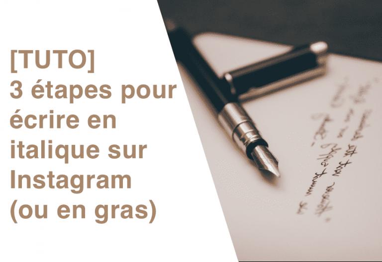 [TUTO] 3 étapes pour écrire en italique sur Instagram (ou en gras)