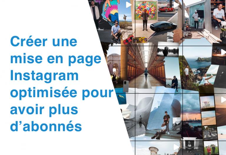 Comment faire une bonne mise en page Instagram ?