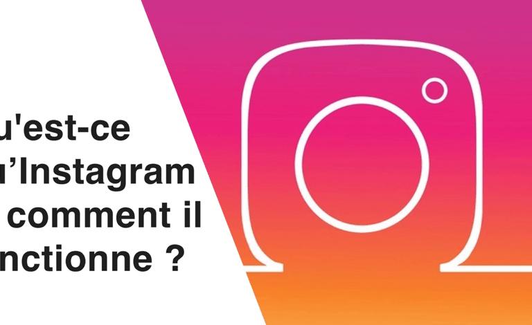 Qu'est-ce qu'Instagram et comment ça fonctionne ?